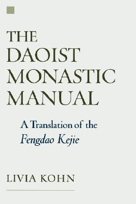 Image for The Daoist Monastic Manual: A Translation of the Fengdao Kejie (Aar Texts and Translations)