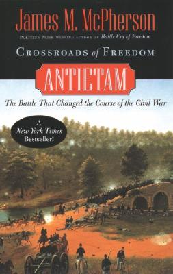 Crossroads of Freedom: Antietam (Pivotal Moments in American History), James M. McPherson