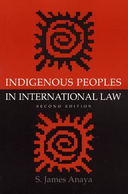Indigenous Peoples in International Law, Anaya, S. James
