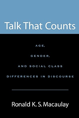 Image for Talk that Counts: Age, Gender, and Social Class Differences in Discourse