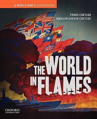 The World in Flames: A World War II Sourcebook, Frans Coetzee
