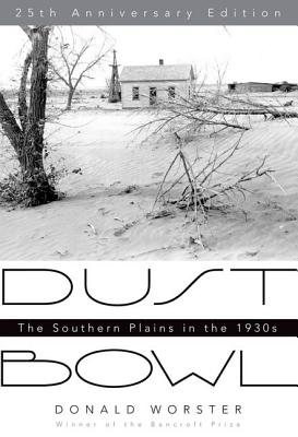 Dust Bowl: The Southern Plains in the 1930s, Worster, Donald