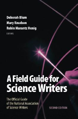 Image for A Field Guide for Science Writers: The Official Guide of the National Association of Science Writers