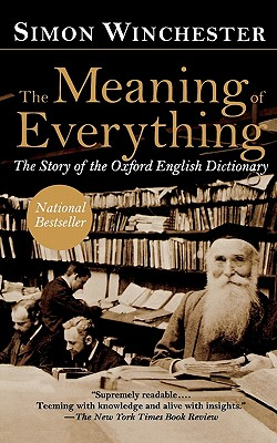 Image for Meaning of Everything: The Story of the Oxford English Dictionary
