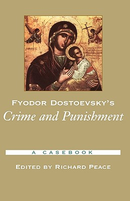Fyodor Dostoevsky's Crime and Punishment: A Casebook (Casebooks in Criticism)