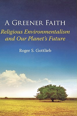 Image for A Greener Faith: Religious Environmentalism and Our Planet's Future