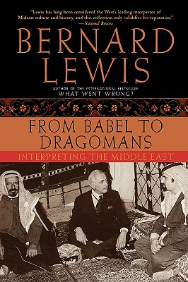From Babel to Dragomans: Interpreting the Middle East, Bernard Lewis