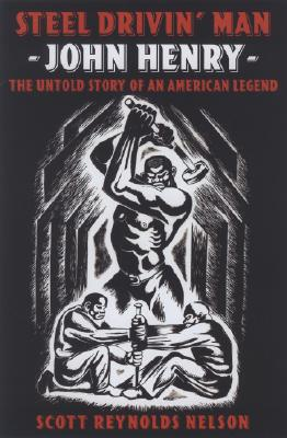 Image for Steel Drivin' Man: John Henry: the Untold Story of an American Legend