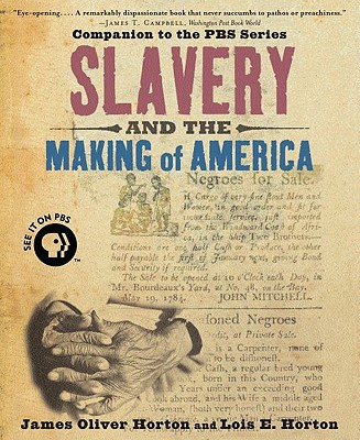 Slavery and the Making of America, Horton, James Oliver; Horton, Lois E.