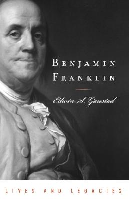 Benjamin Franklin (Lives & Legacies (Oxford)), Edwin S. Gaustad