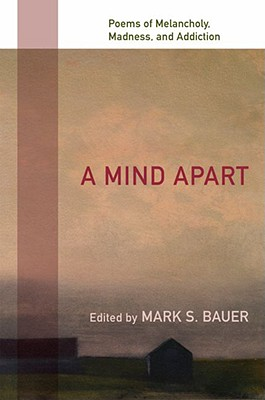 Image for A Mind Apart: Poems of Melancholy, Madness, and Addiction