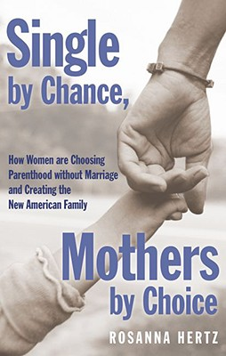 Single By Chance, Mothers By Choice: How Women Are, Hertz, Rosanna