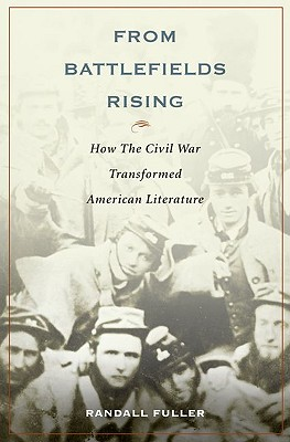 Image for From Battlefields Rising: How The Civil War Transformed American Literature