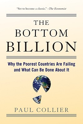Image for Bottom Billion: Why the Poorest Countries are Failing and What Can Be Done About