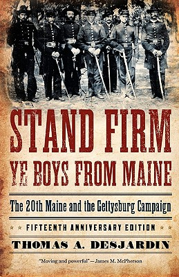 Image for Stand Firm Ye Boys from Maine: The 20th Maine and the Gettysburg Campaign