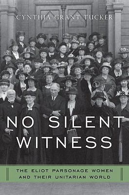Image for No Silent Witness: The Eliot Parsonage Women and Their Unitarian World (Religion in America)