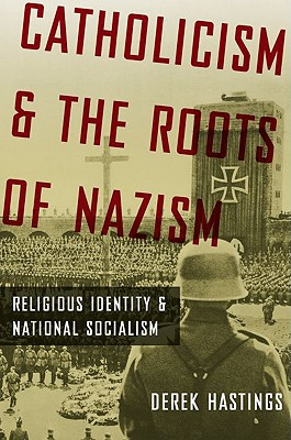 Image for Catholicism and the Roots of Nazism: Religious Identity and National Socialism