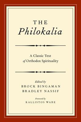 The Philokalia: A Classic Text of Orthodox Spirituality, Brad Nassif, ed.