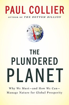 Image for The Plundered Planet: Why We Must--and How We Can--Manage Nature for Global Prosperity