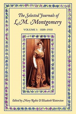 Image for The Selected Journals of L. M. Montgomery Volume I: 1889-1910