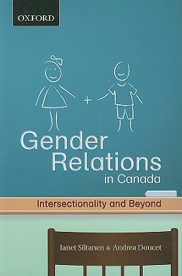Gender Relations: Intersectionality and Beyond (Themes in Canadian Sociology), Siltanen, Janet; Doucet, Andrea