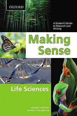 Image for Making Sense in the Life Sciences: A Student's Guide to Writing and Research