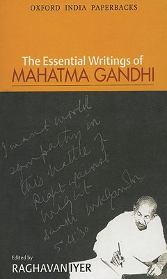 The Essential Writings of Mahatma Gandhi (Oxford India Paperbacks), Gandhi, Mahatma