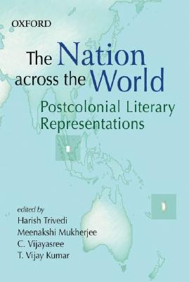 Image for The Nation Across the World: Postcolonial Literary Representations