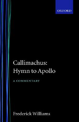 Image for Callimachus' Hymn to Apollo: A Commentary