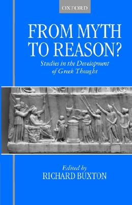 From Myth to Reason?: Studies in the Development of Greek Thought
