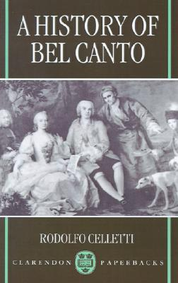 Image for A History of Bel Canto (Clarendon Paperbacks)
