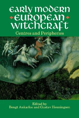 Image for Early Modern European Witchcraft: Centres and Peripheries (Clarendon Paperbacks)