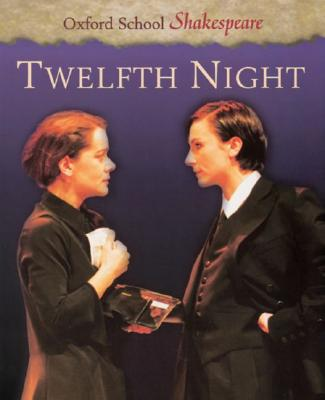 Image for Twelfth Night (Oxford School Shakespeare Series)