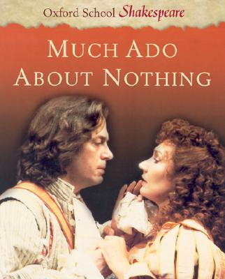 Image for MUCH ADO ABOUT NOTHING OXFORD SCHOOL SHAKESPEARE