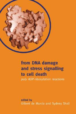 Image for From DNA Damage & Stress Signalling to Cell Death Poly ADP-Ribosylation Reaction