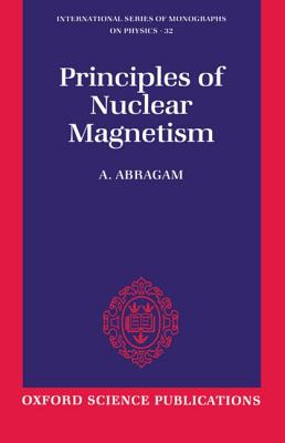 Image for Principles Of Nuclear Magnetism, The