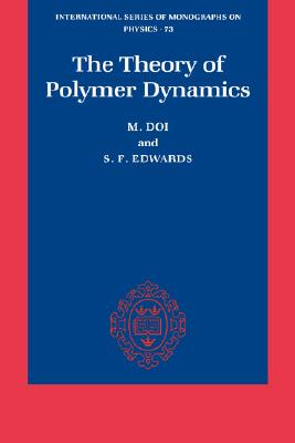 Image for The Theory of Polymer Dynamics (International Series of Monographs on Physics)
