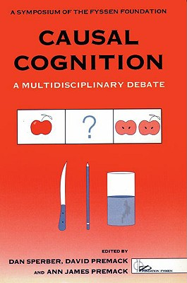 Causal Cognition: A Multidisciplinary Approach (A Fyssen Foundation Symposium)