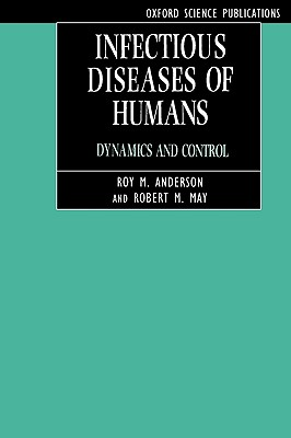 Image for Infectious Diseases of Humans: Dynamics and Control