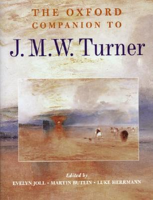 Image for The Oxford Companion to J. M. W. Turner (Oxford Companions) First Edition