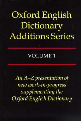 Image for OXFORD ENGLISH DICTIONARY ADDITIONS SERIES VOLUME 1