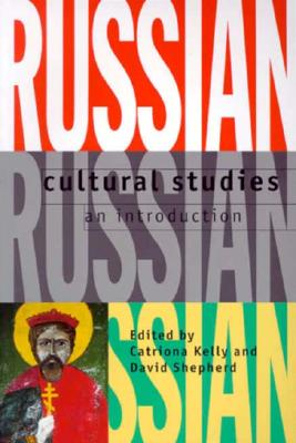 Image for Russian Cultural Studies: An Introduction