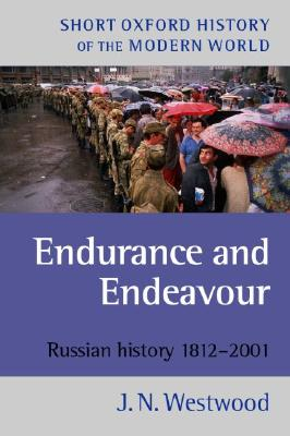 "Endurance and Endeavour: Russian History 1812-2001 (Short Oxford History of the Modern World), ""Westwood, J.N. (ed.)"""