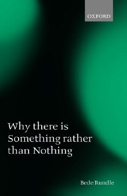 Why There Is Something Rather than Nothing, Rundle, Bede