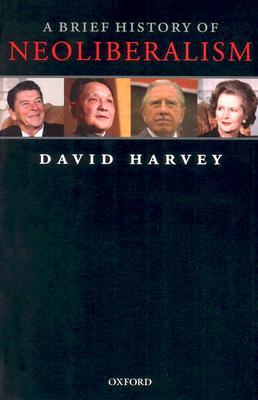 A Brief History of Neoliberalism, Harvey, David