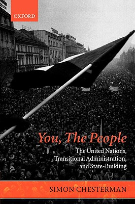Image for You, the People: The United Nations, Transitional Administration, and State-Building (Project of the International Peace Academy)