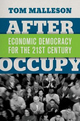 Image for After Occupy: Economic Democracy for the 21st Century