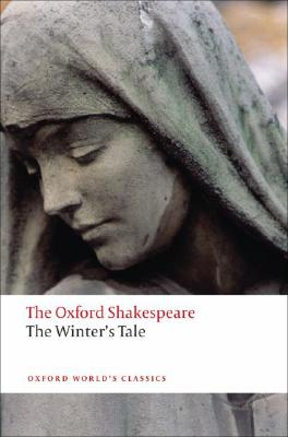 The Winter's Tale: The Oxford Shakespeare The Winter's Tale (Oxford World's Classics), Shakespeare, William