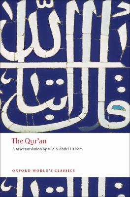 The Qur'an: A New Translation by. M.A.S. Abdel Haleem (Oxford World's Classics), M.A.S. Abdel Haleem, trans.
