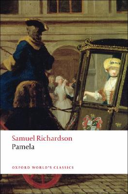 Pamela: Or Virtue Rewarded (Oxford World's Classics), Samuel Richardson